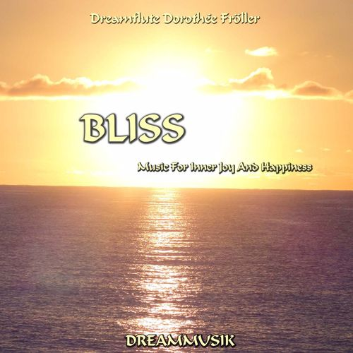 Bliss - Relaxing Music For Joy And Happiness