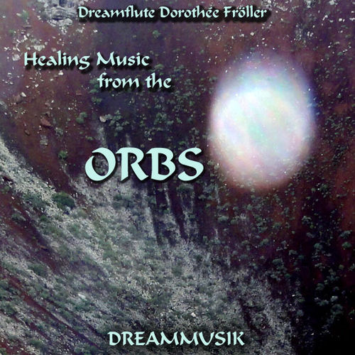 Healing Music From The Orbs