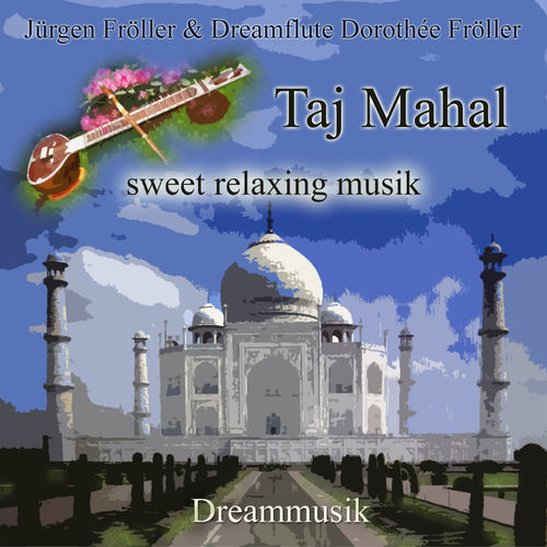 Taj Mahal - Sweet Relaxing Music