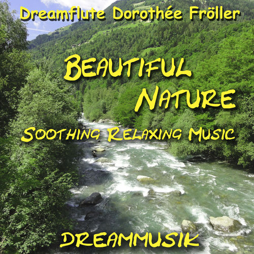 Beautiful Nature - Soothing Relaxing Music