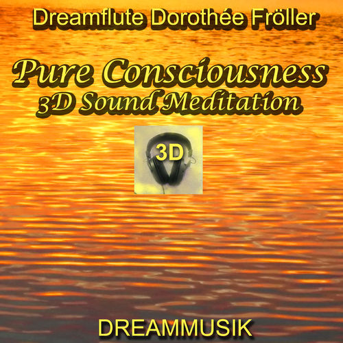 Pure Consciousness - 3D Sound Meditation